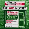 BLACK MARKET – THE 2015 MIXTAPE